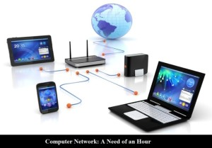 Computer Network: A Need of an Hour