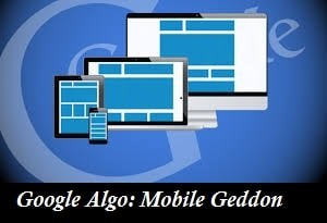 Get updated with latest Google algorithm: Mobile Geddon